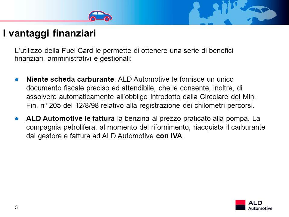 I vantaggi finanziari L'utilizzo della Fuel Card le permette di ottenere una serie di benefici finanziari, amministrativi e gestionali: