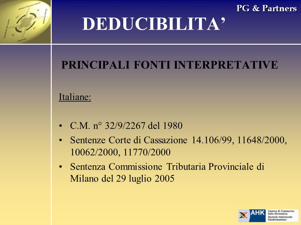 DEDUCIBILITA' PRINCIPALI FONTI INTERPRETATIVE Italiane: