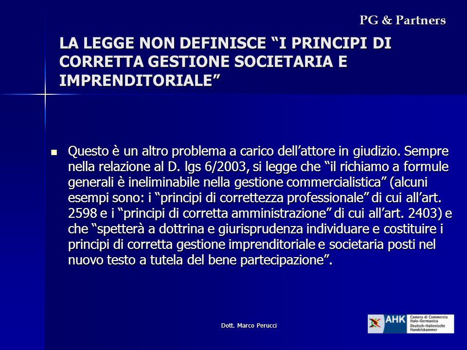 PG & Partners LA LEGGE NON DEFINISCE I PRINCIPI DI CORRETTA GESTIONE SOCIETARIA E IMPRENDITORIALE