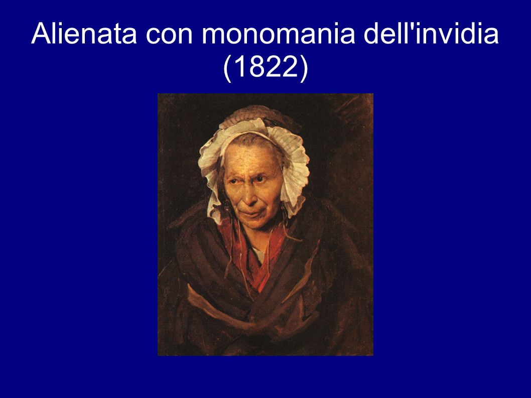 Alienata con monomania dell invidia (1822)