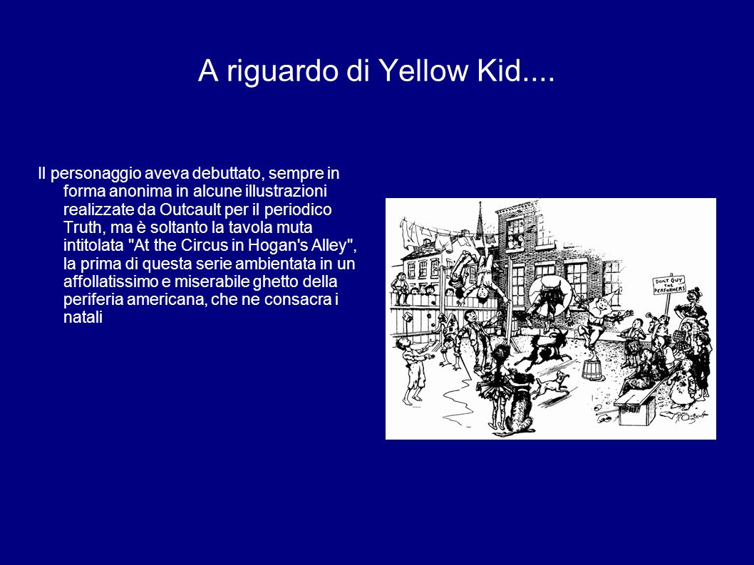 A riguardo di Yellow Kid....