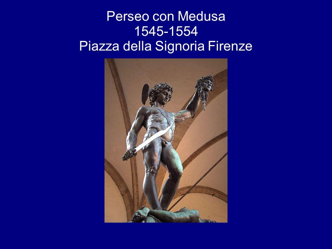 Perseo con Medusa 1545-1554 Piazza della Signoria Firenze