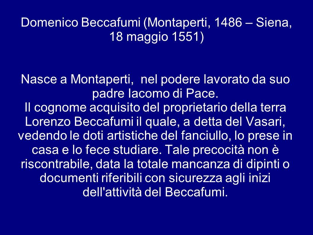 Domenico Beccafumi (Montaperti, 1486 – Siena, 18 maggio 1551)