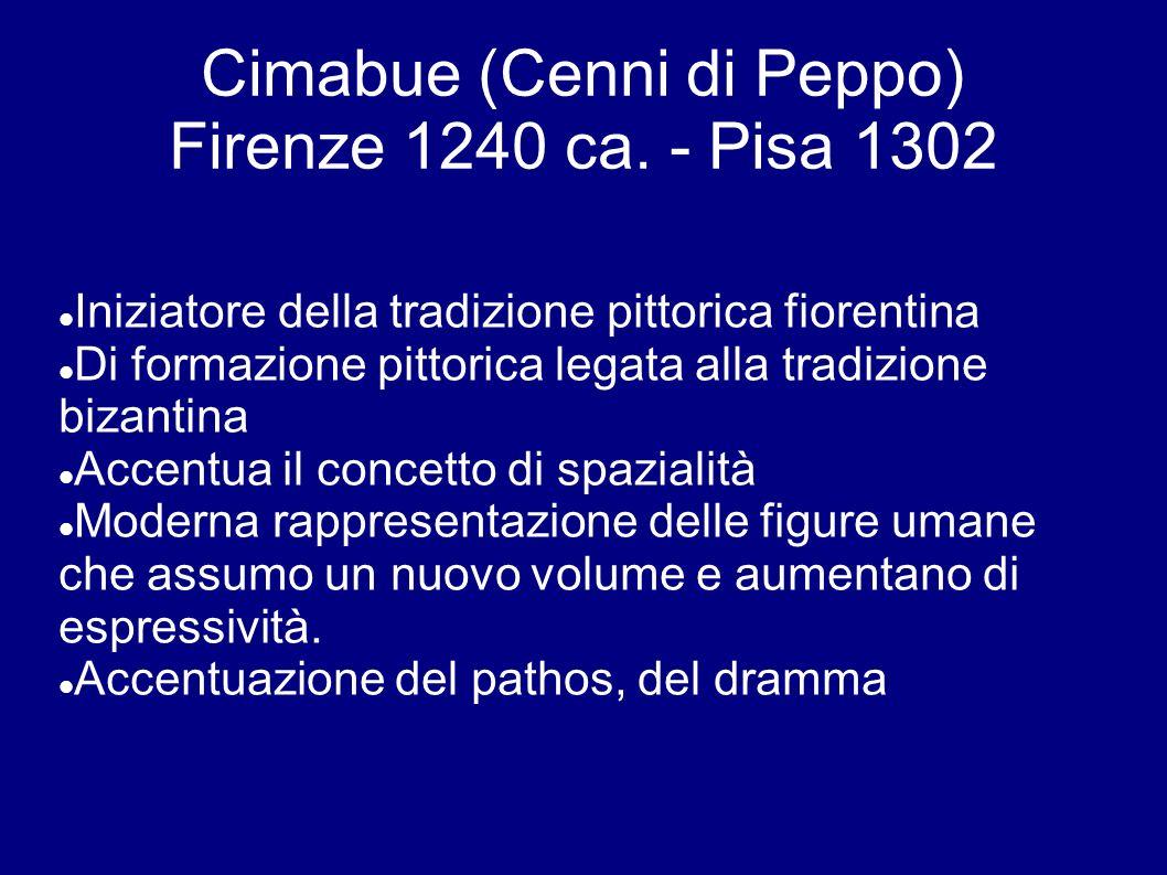 Cimabue (Cenni di Peppo) Firenze 1240 ca. - Pisa 1302