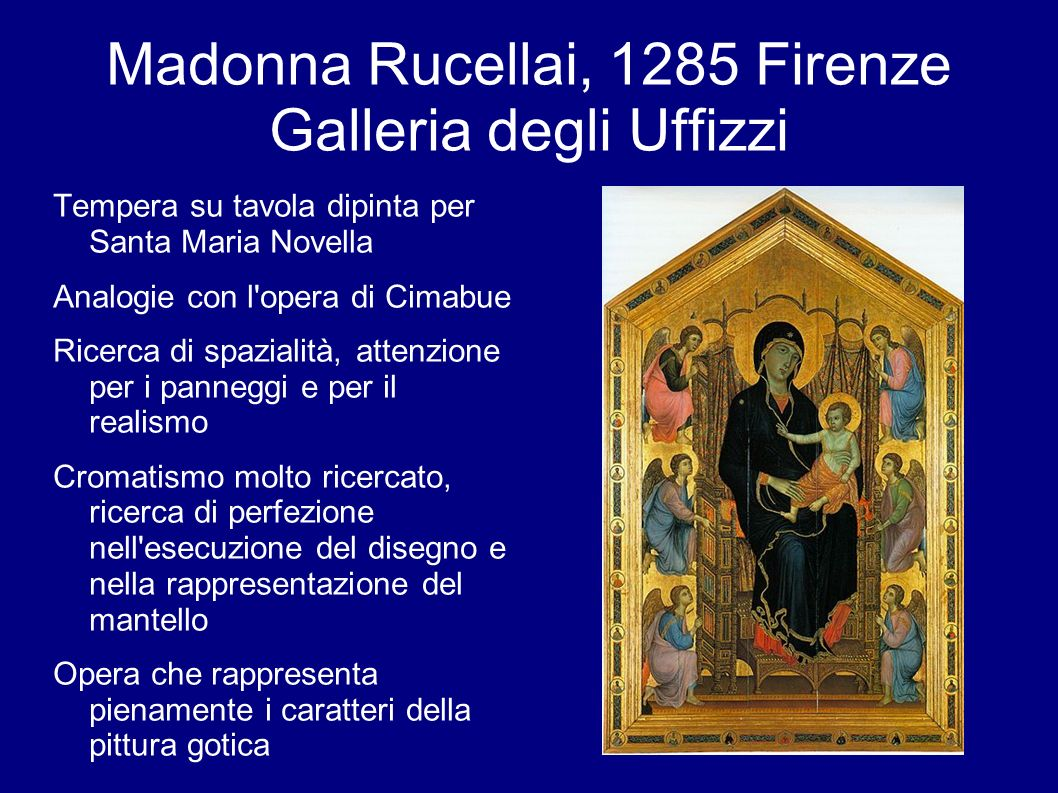 Madonna Rucellai, 1285 Firenze Galleria degli Uffizzi