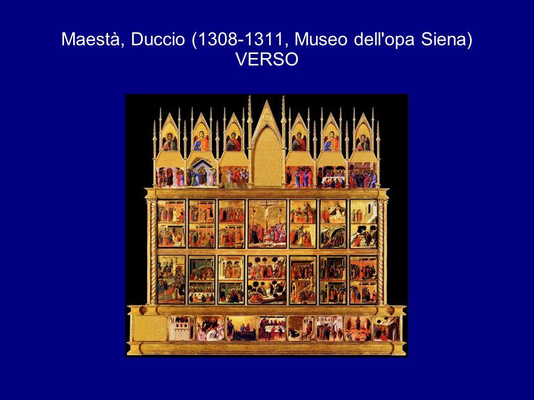Maestà, Duccio (1308-1311, Museo dell opa Siena) VERSO