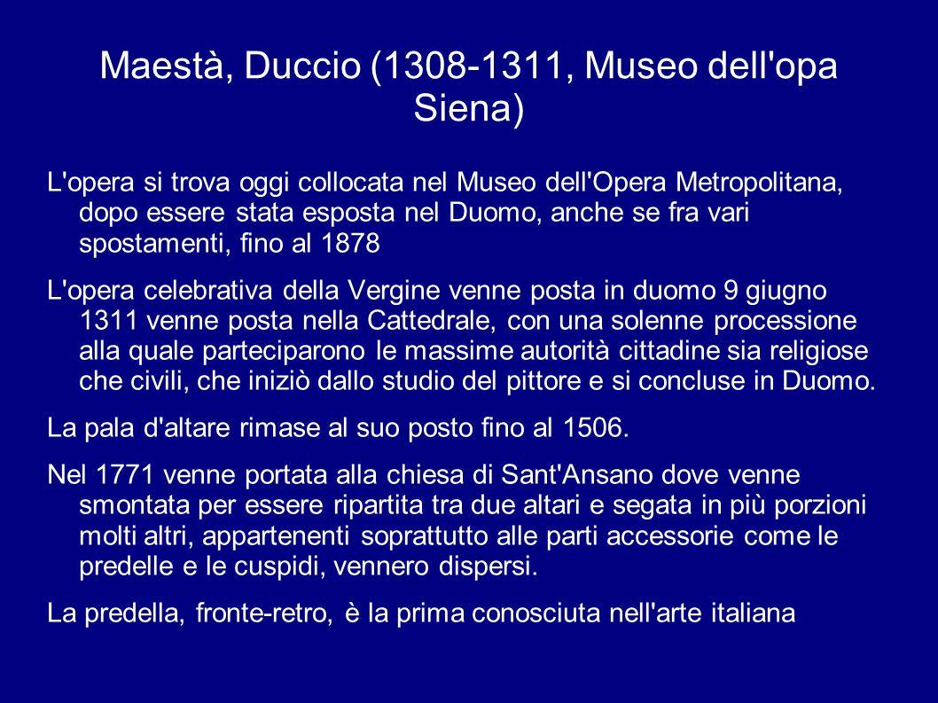 Maestà, Duccio (1308-1311, Museo dell opa Siena)