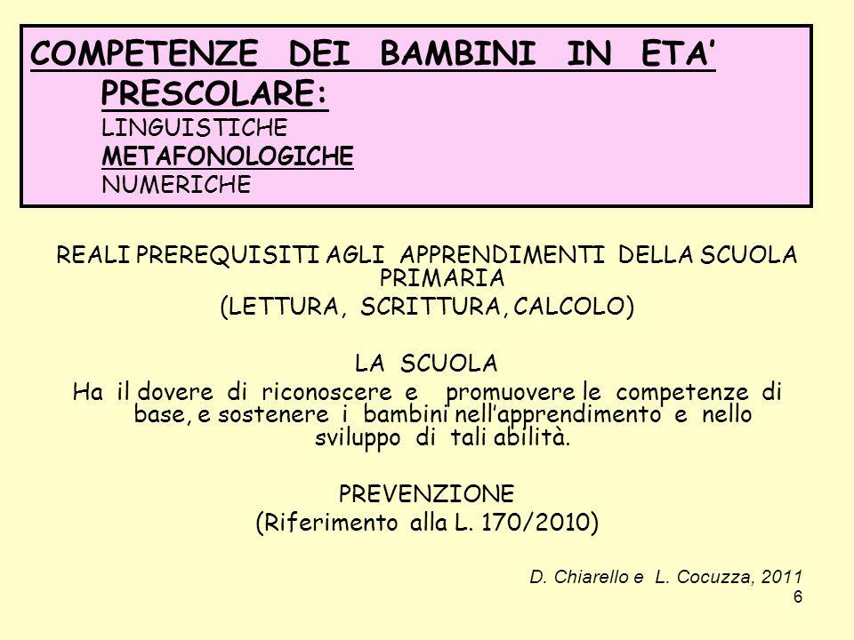 COMPETENZE DEI BAMBINI IN ETA' PRESCOLARE: LINGUISTICHE METAFONOLOGICHE NUMERICHE