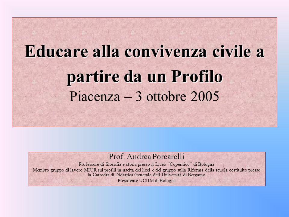 Educare alla convivenza civile a partire da un Profilo Piacenza – 3 ottobre 2005