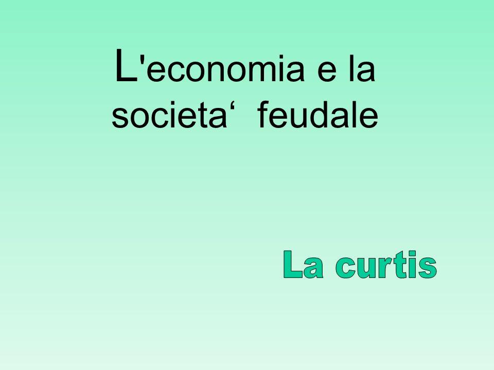 L economia e la societa' feudale