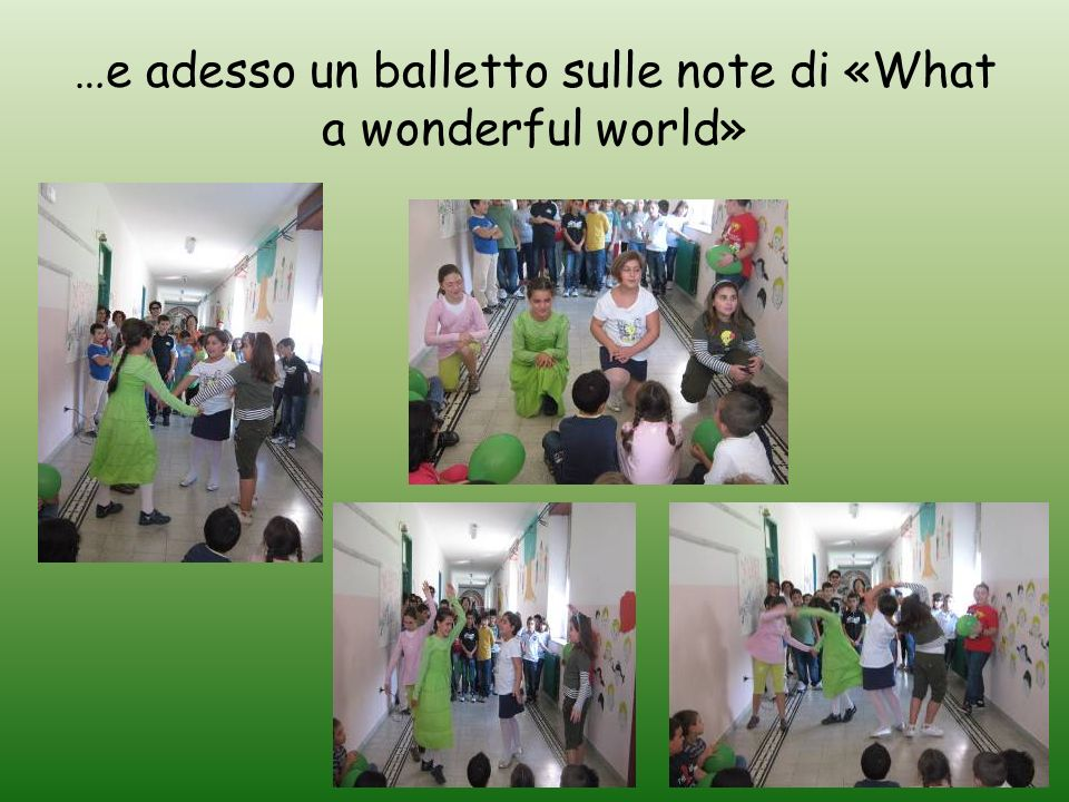 …e adesso un balletto sulle note di «What a wonderful world»