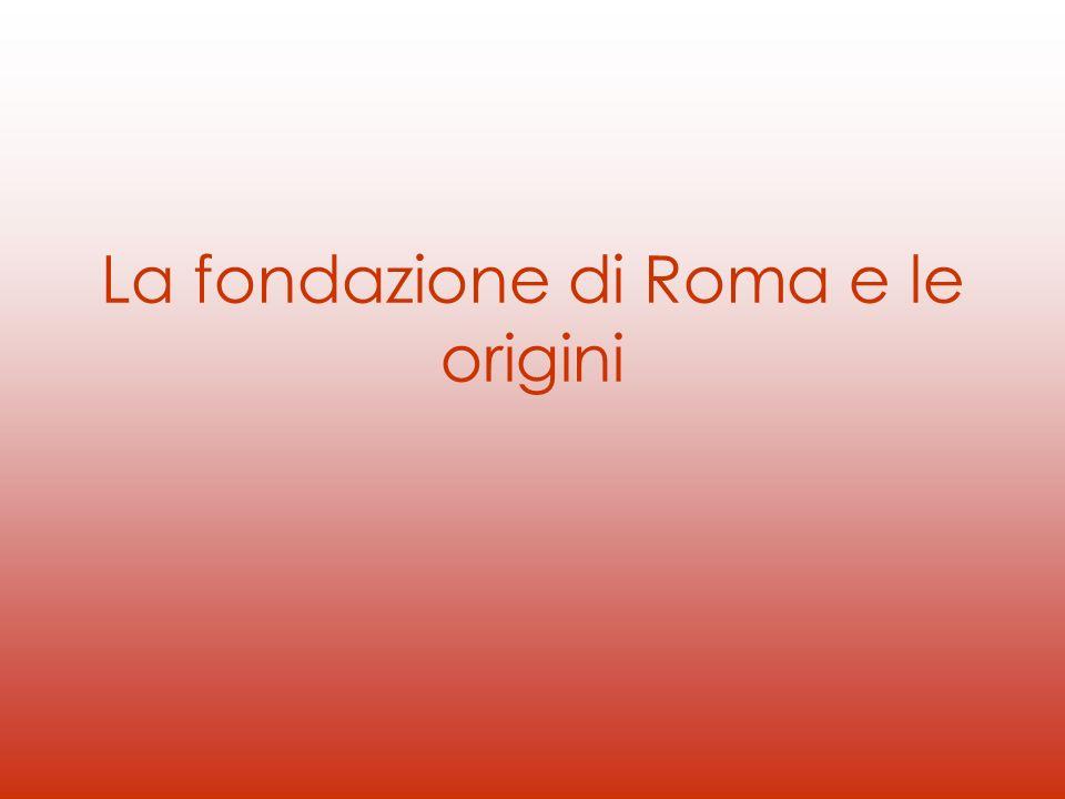 La fondazione di Roma e le origini