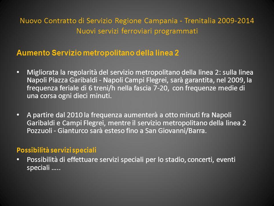 Nuovo Contratto di Servizio Regione Campania - Trenitalia 2009-2014 Nuovi servizi ferroviari programmati