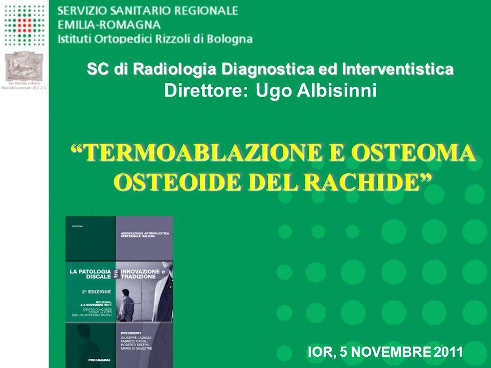 TERMOABLAZIONE E OSTEOMA OSTEOIDE DEL RACHIDE