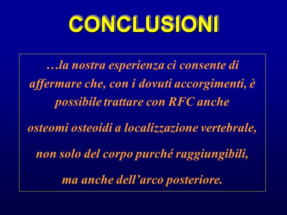 CONCLUSIONI …la nostra esperienza ci consente di affermare che, con i dovuti accorgimenti, è possibile trattare con RFC anche.