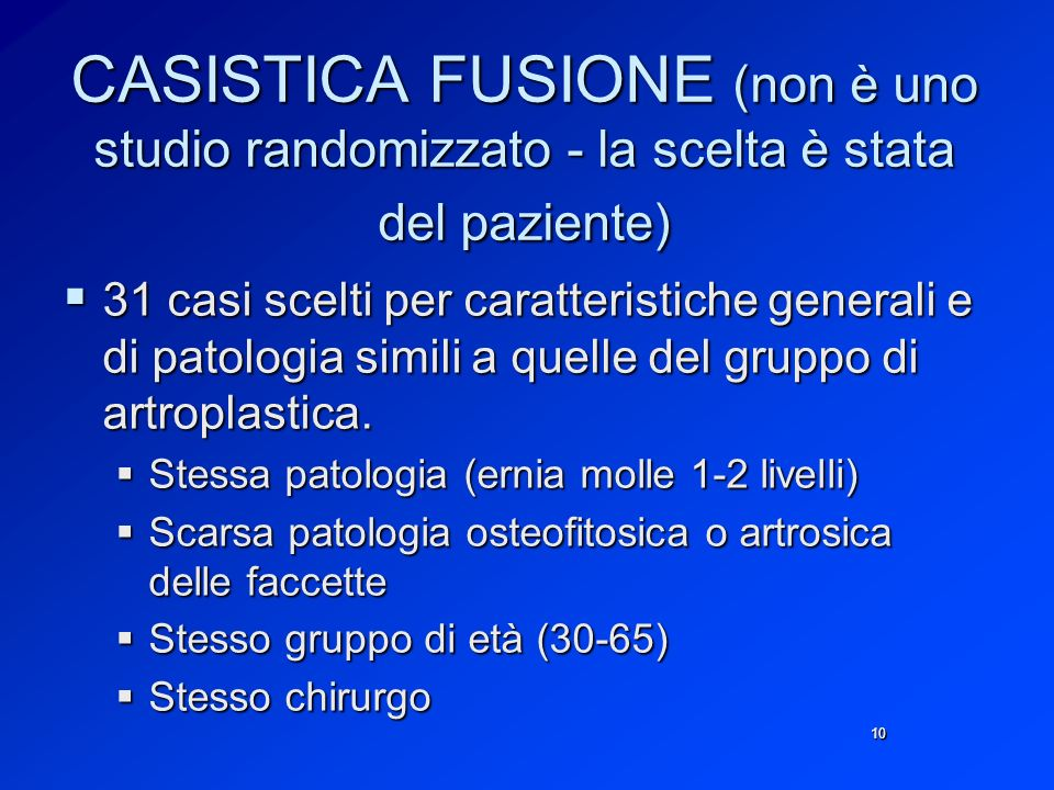 CASISTICA FUSIONE (non è uno studio randomizzato - la scelta è stata del paziente)
