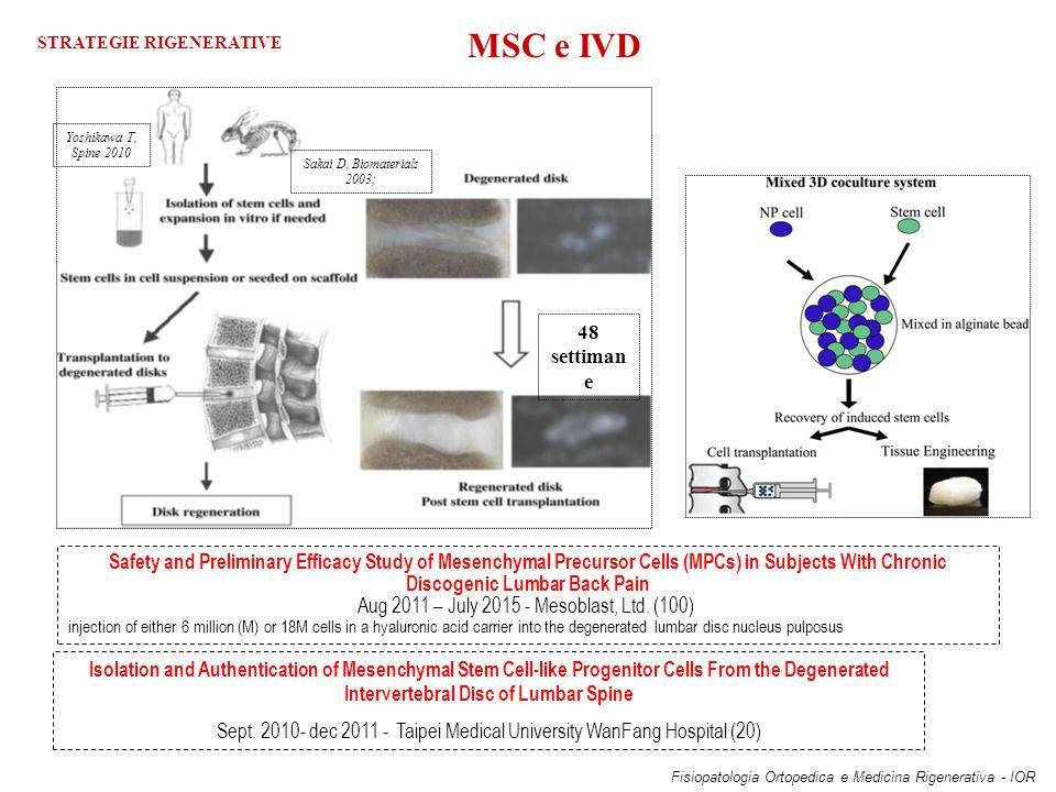 MSC e IVD STRATEGIE RIGENERATIVE. 48 settimane. Sakai D, Biomaterials 2003; Yoshikawa T, Spine 2010.