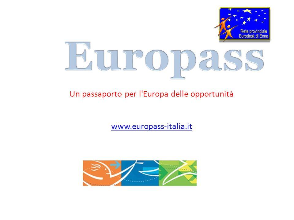 Un passaporto per l Europa delle opportunità www.europass-italia.it