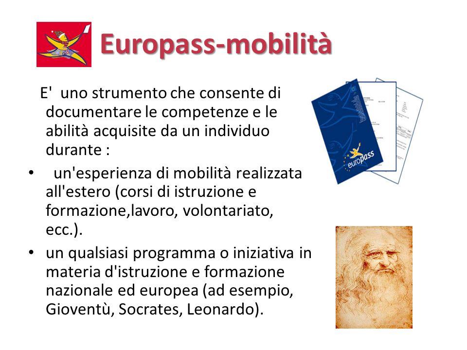 Europass-mobilità E uno strumento che consente di documentare le competenze e le abilità acquisite da un individuo durante :