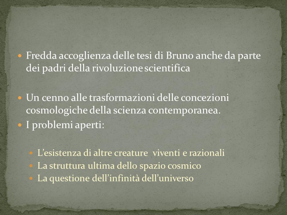 Fredda accoglienza delle tesi di Bruno anche da parte dei padri della rivoluzione scientifica