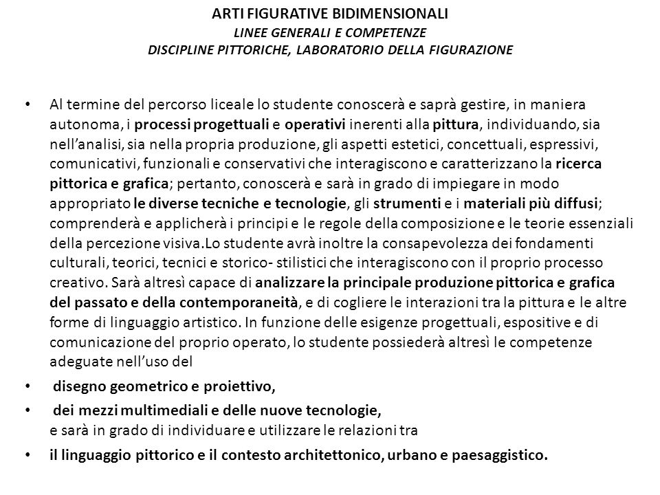 ARTI FIGURATIVE BIDIMENSIONALI LINEE GENERALI E COMPETENZE DISCIPLINE PITTORICHE, LABORATORIO DELLA FIGURAZIONE