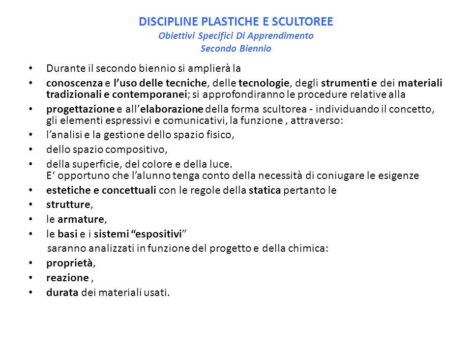 DISCIPLINE PLASTICHE E SCULTOREE Obiettivi Specifici Di Apprendimento Secondo Biennio