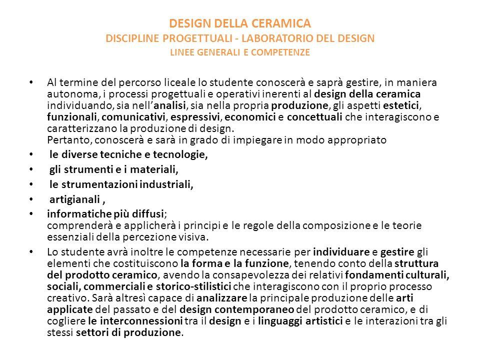 DESIGN DELLA CERAMICA DISCIPLINE PROGETTUALI - LABORATORIO DEL DESIGN LINEE GENERALI E COMPETENZE