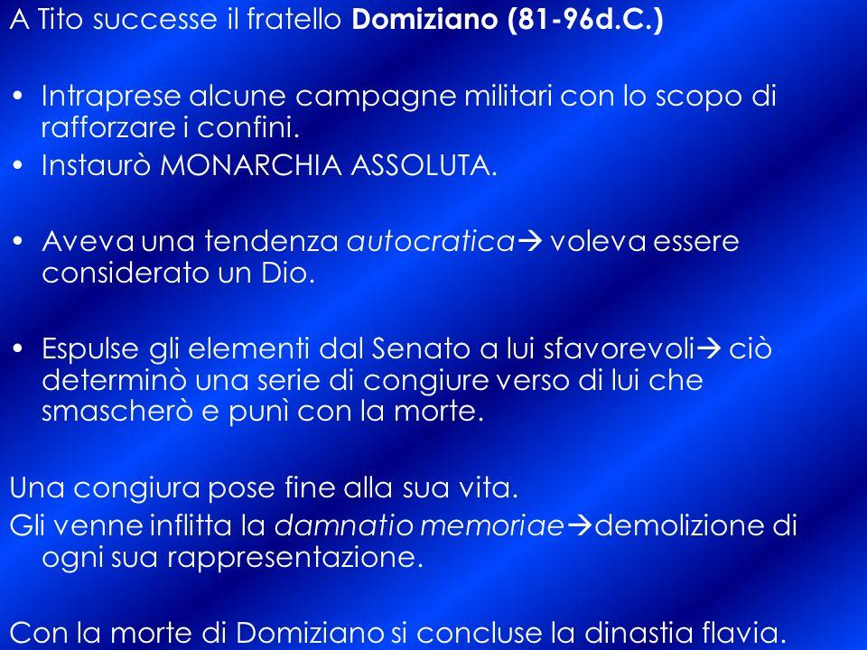 A Tito successe il fratello Domiziano (81-96d.C.)