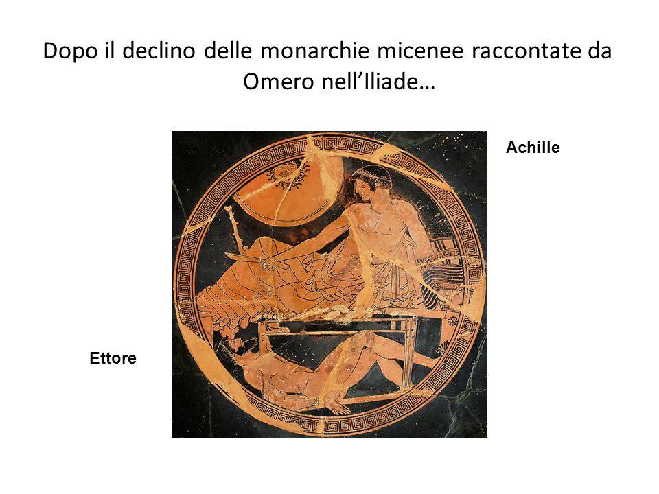 Dopo il declino delle monarchie micenee raccontate da Omero nell'Iliade…