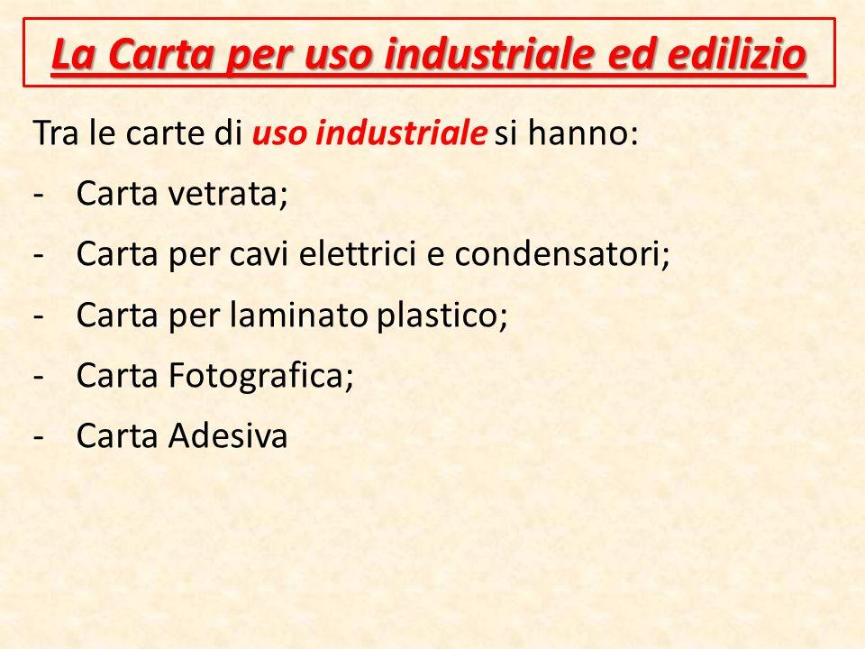 La Carta per uso industriale ed edilizio