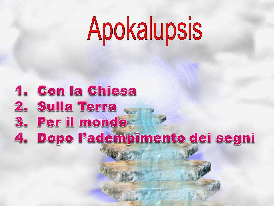 Apokalupsis Con la Chiesa Sulla Terra 3. Per il mondo