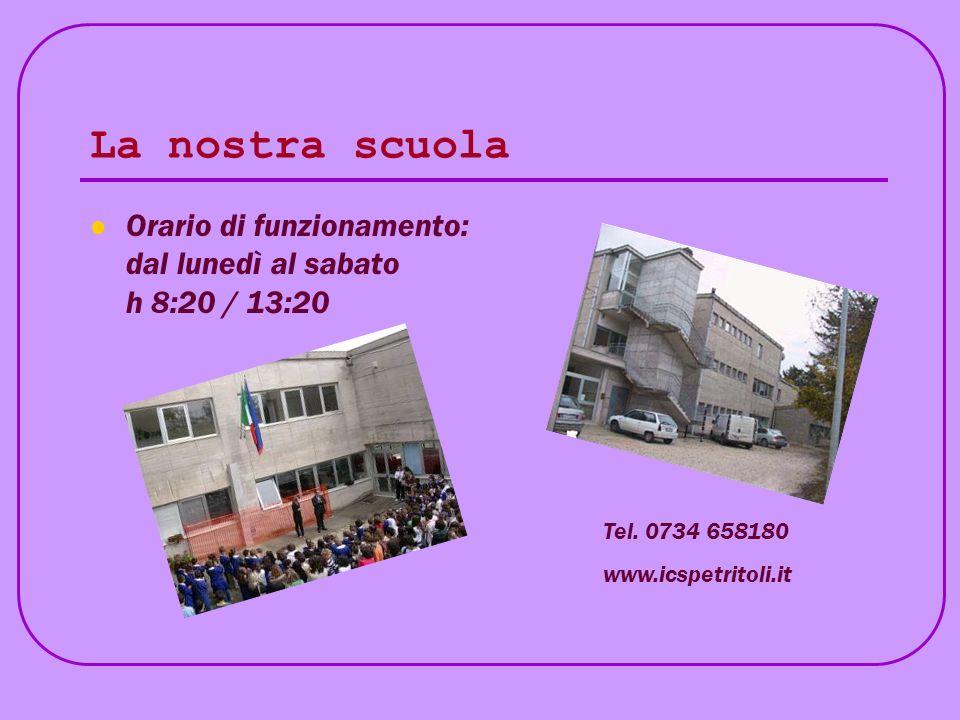 La nostra scuola Orario di funzionamento: dal lunedì al sabato h 8:20 / 13:20.