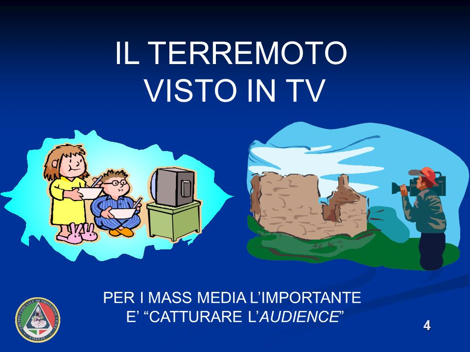 IL TERREMOTO VISTO IN TV PER I MASS MEDIA L'IMPORTANTE