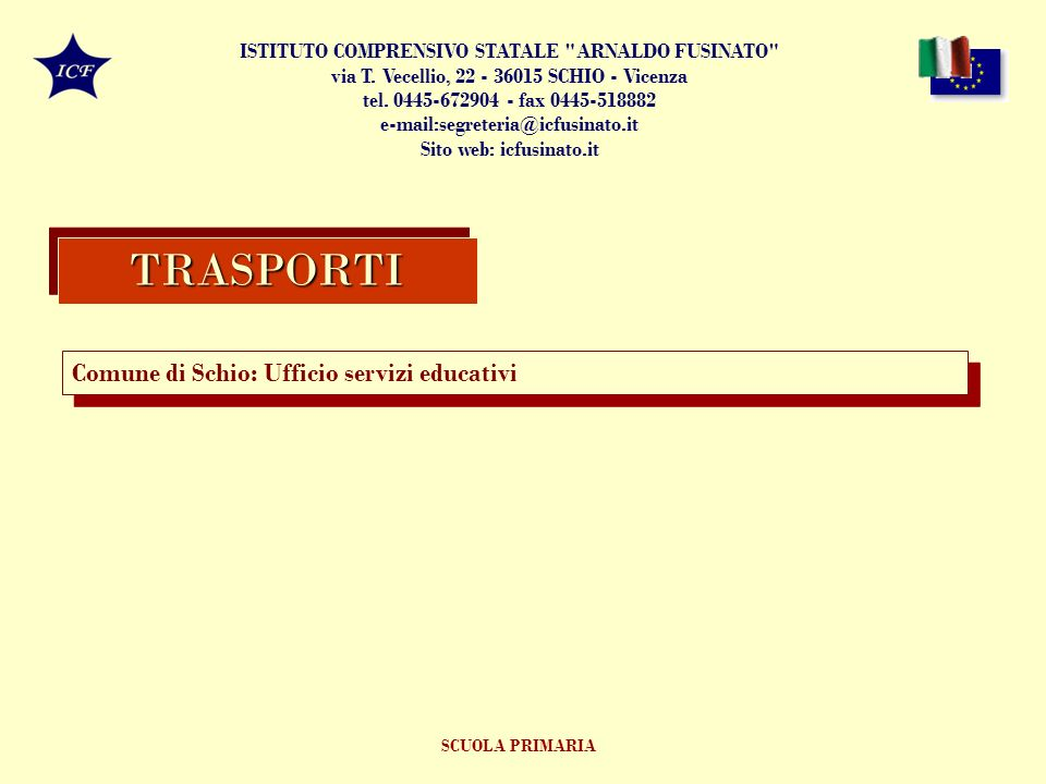 TRASPORTI Comune di Schio: Ufficio servizi educativi