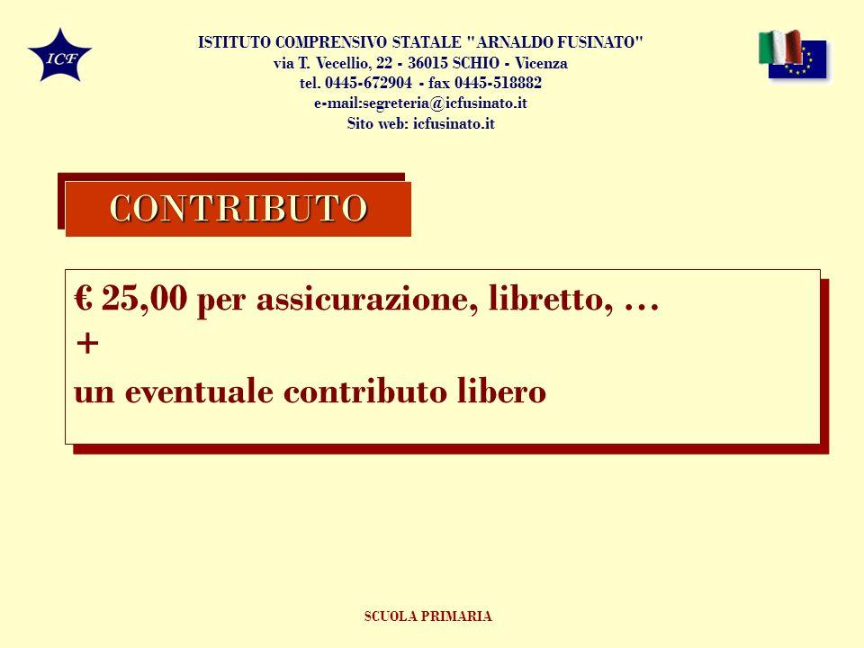 € 25,00 per assicurazione, libretto, … +
