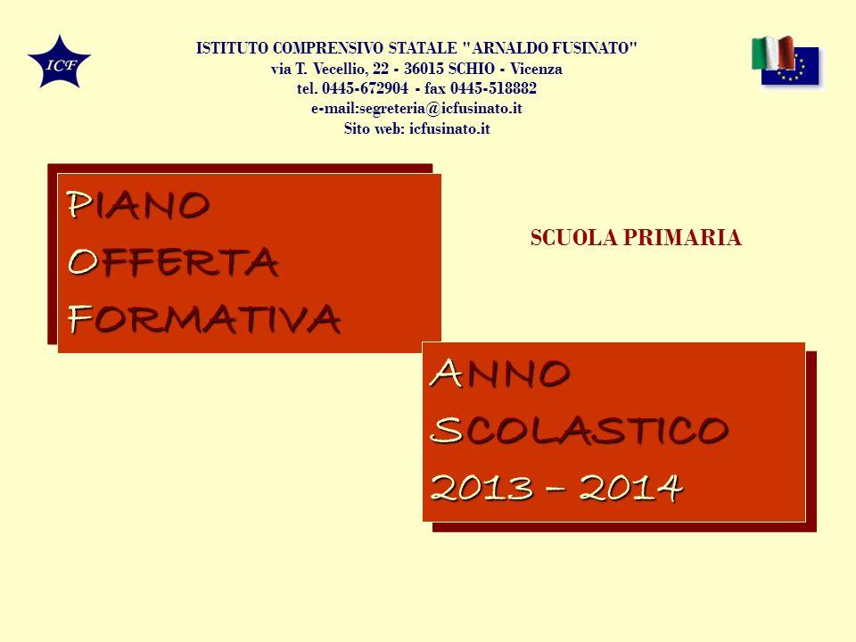 PIANO OFFERTA FORMATIVA ANNO SCOLASTICO 2013 – 2014 SCUOLA PRIMARIA