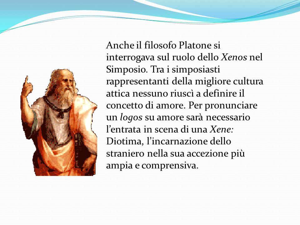Anche il filosofo Platone si interrogava sul ruolo dello Xenos nel Simposio.