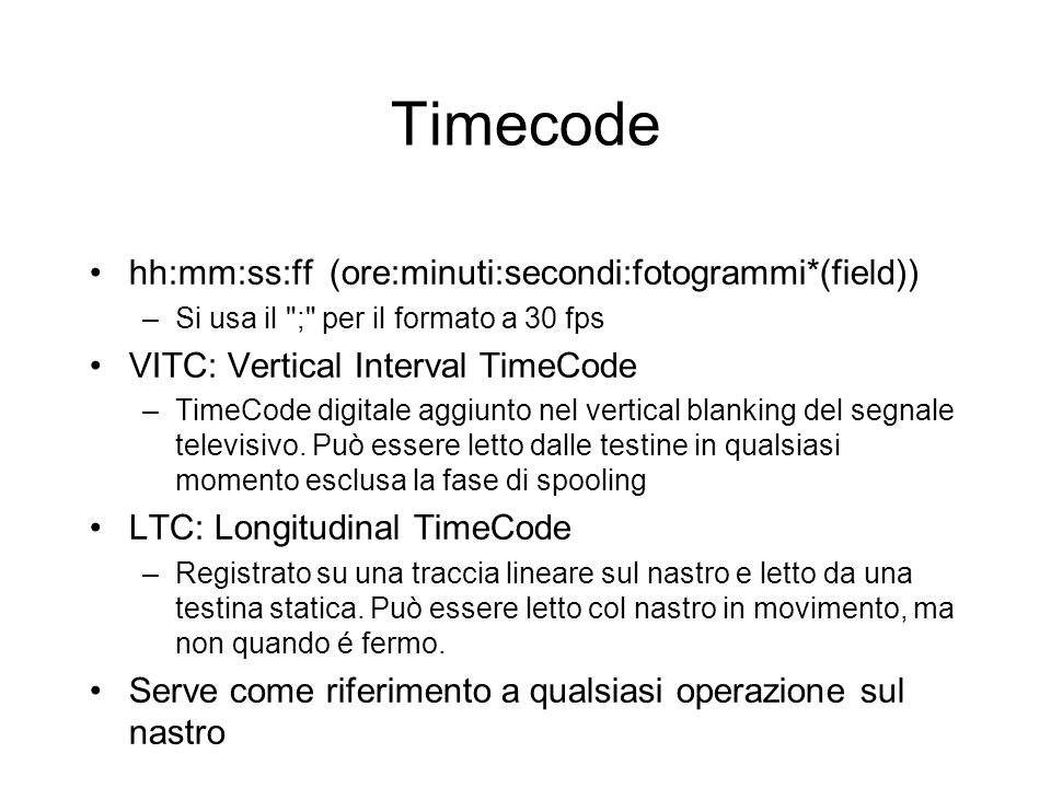 Timecode hh:mm:ss:ff (ore:minuti:secondi:fotogrammi*(field))