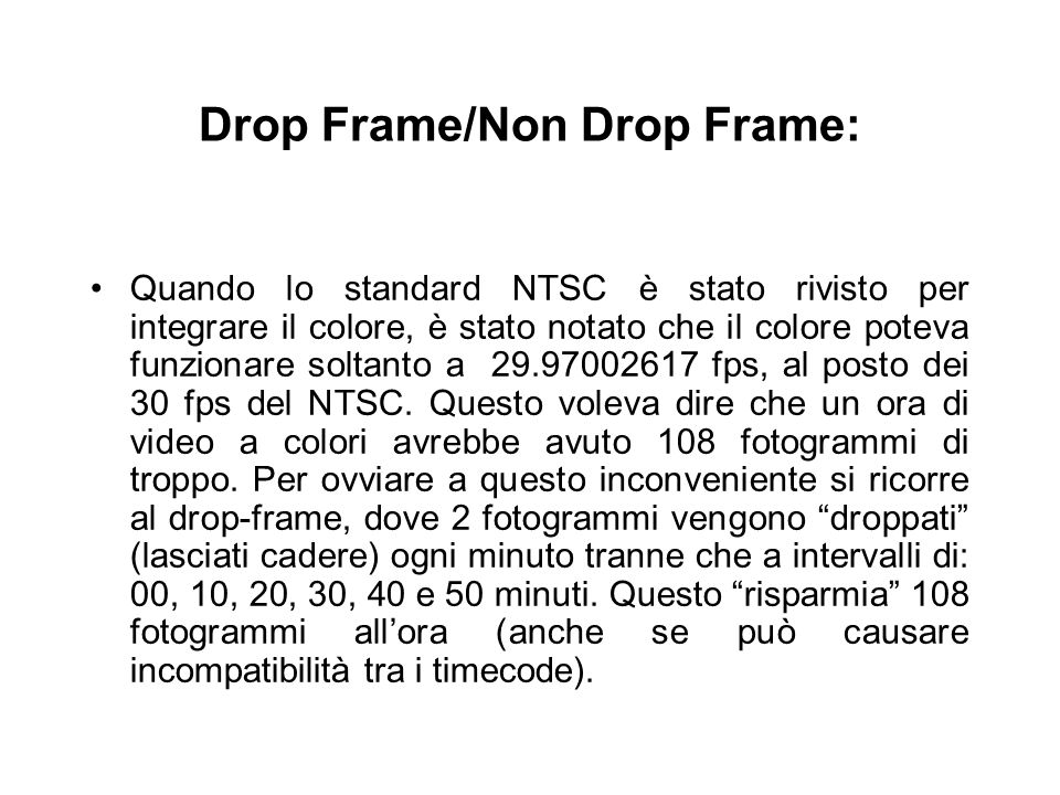 Drop Frame/Non Drop Frame: