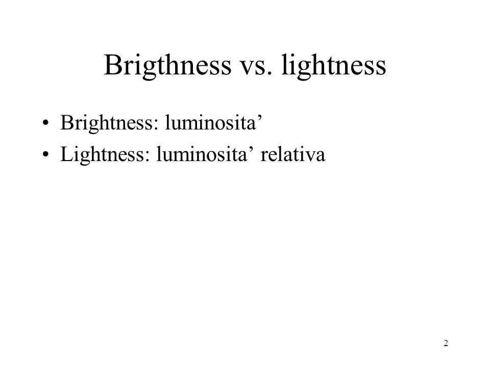 Brigthness vs. lightness