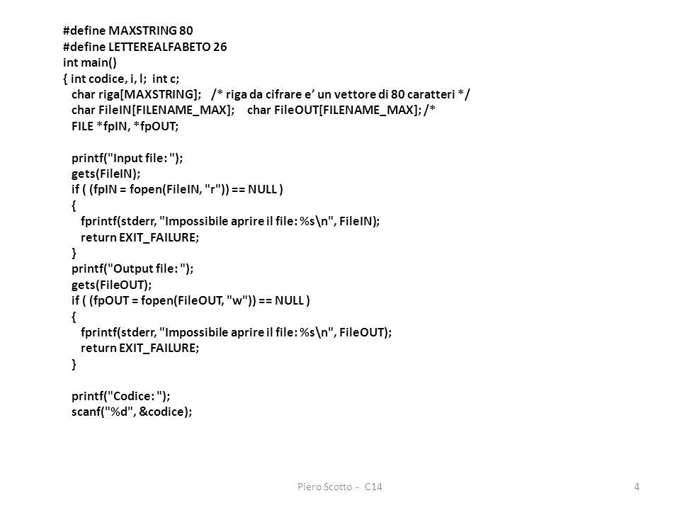 #define LETTEREALFABETO 26 int main() { int codice, i, l; int c;