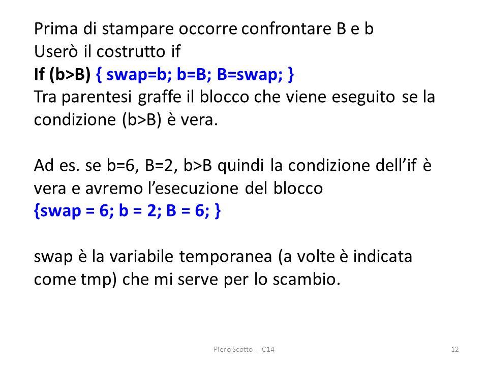 Prima di stampare occorre confrontare B e b Userò il costrutto if