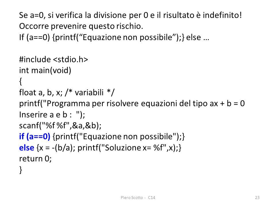 Se a=0, si verifica la divisione per 0 e il risultato è indefinito!