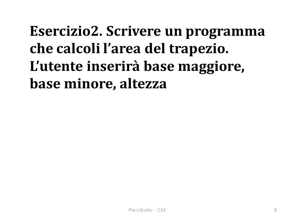Esercizio2. Scrivere un programma che calcoli l'area del trapezio