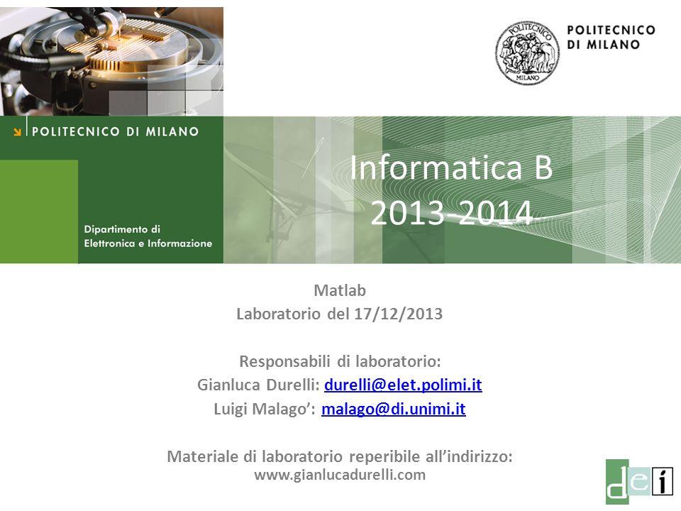 Informatica B 2013-2014 Matlab Laboratorio del 17/12/2013