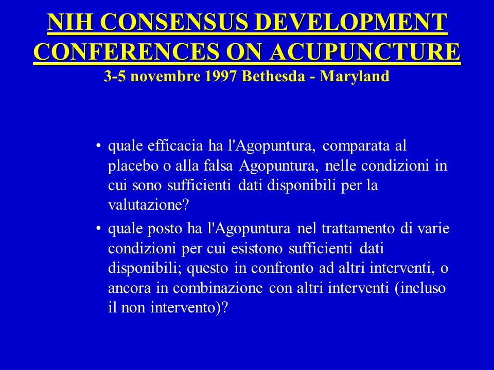 NIH CONSENSUS DEVELOPMENT CONFERENCES ON ACUPUNCTURE 3-5 novembre 1997 Bethesda - Maryland