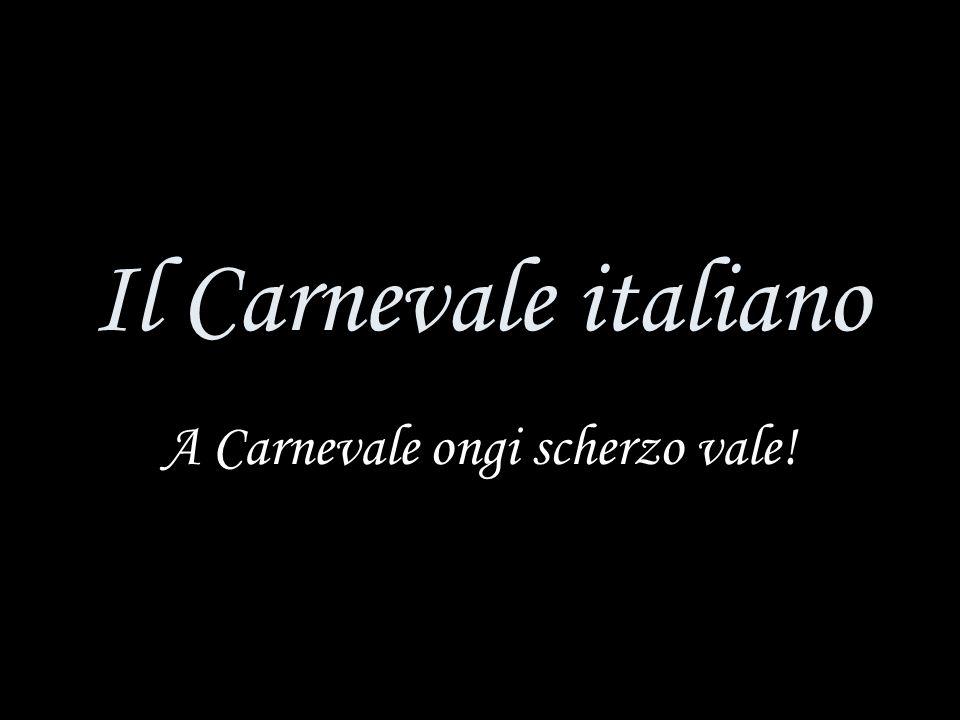 A Carnevale ongi scherzo vale!