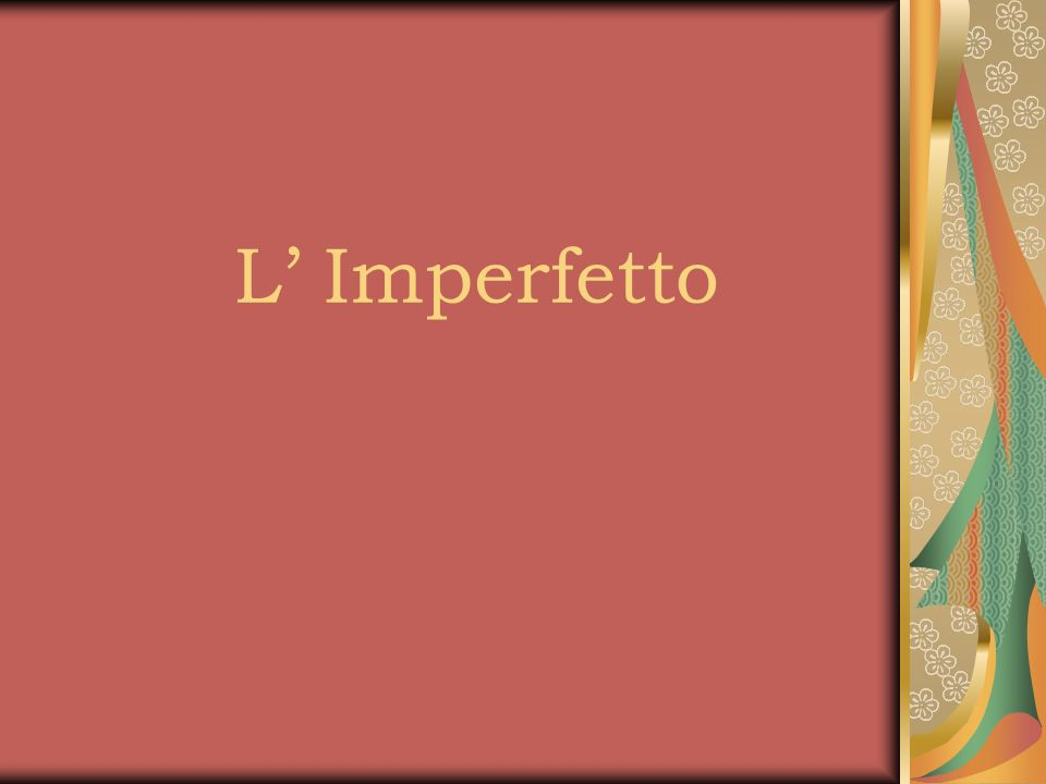L' Imperfetto