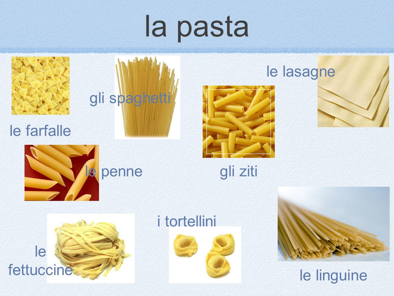 la pasta le lasagne gli spaghetti le farfalle le penne gli ziti