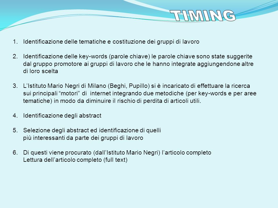 TIMING Identificazione delle tematiche e costituzione dei gruppi di lavoro.